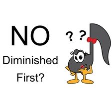 No Diminished First? What do we do?