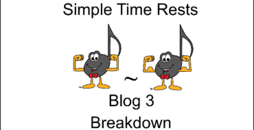 Simple Time Rests Blog 3 – Breakdown