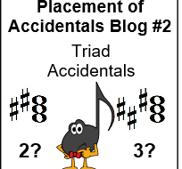 Placement of Accidentals Blog 2 of 3 – Triad Accidentals
