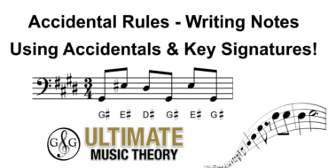 Accidental Rules – Writing Notes using Accidentals and Key Signatures