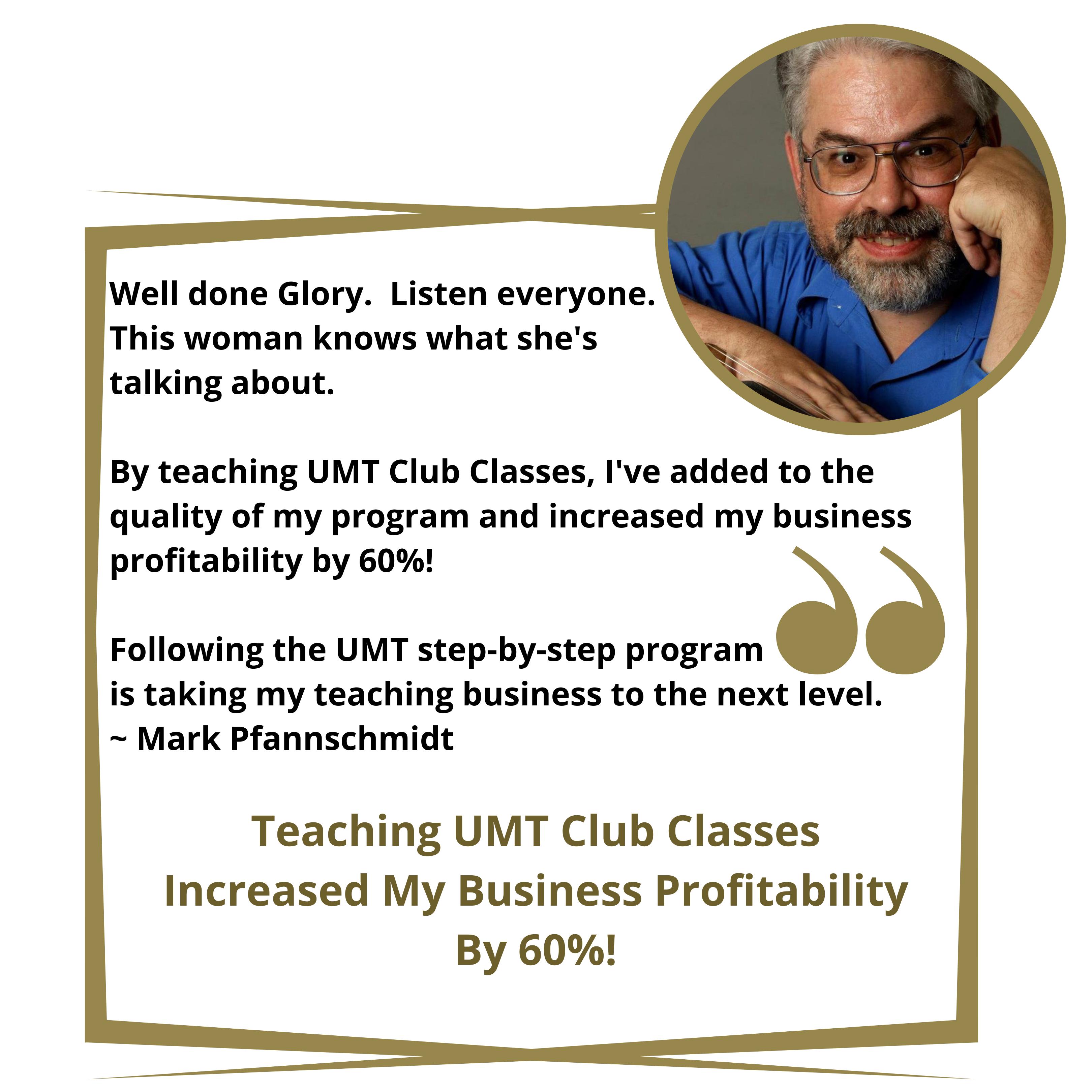 1 Mark Pfannschmidt UMTC ELITE EDUCATOR testimonial